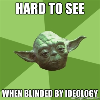 Hard to see when blinded by ideology